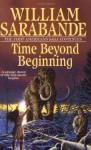 Time Beyond Beginning - William Sarabande