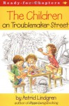 The Children on Troublemaker Street - Astrid Lindgren, Robin Preiss Glasser