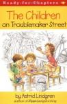 The Children on Troublemaker Street - Astrid Lindgren, Robin Preiss Glasser