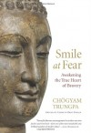 Smile at Fear: Awakening the True Heart of Bravery - Chögyam Trungpa, Pema Chödrön, Carolyn Rose Gimian