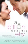 A Billion Reasons Why - Kristin Billerbeck