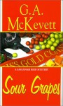 Sour Grapes - G.A. McKevett