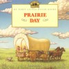 Prairie Day - Laura Ingalls Wilder, Renée Graef