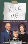 Kick Me: Adventures in Adolescence - Paul Feig