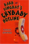 Barb and Dingbat's Crybaby Hotline - Patrick Jennings