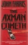 The Axman Cometh - John Farris