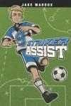 Striker Assist (Jake Maddox Sports Stories) - Jake Maddox, Sean Tiffany