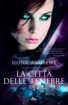 La città delle tenebre - Ilona Andrews, Francesco Graziosi