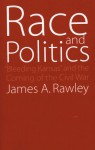 "Race and Politics: ""Bleeding Kansas"" and the Coming of the Civil War - James A. Rawley"