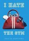 I Hate the Gym - Jessica Kaminsky