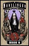 Nunslinger Book 6: The Judgement of Abraham - Stark Holborn
