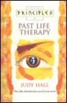 Principles of Past Life Therapy - Judy Hall