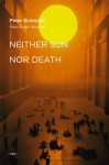 Neither Sun nor Death (Semiotext(e) / Foreign Agents) - Peter Sloterdijk, Steve Corcoran, Hans-Jürgen Heinrichs