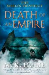 The Merlin Prophecy Book Two: Death of an Empire - M.K. Hume