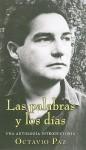 Las palabras y los dias - Octavio Paz