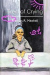 Tired of Crying: Revised Edition - Frances R. Mitchell
