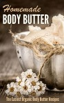 Homemade Body Butter: The Easiest Organic Body Butter Recipes - Amina Jacob