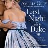 Last Night with the Duke (Rakes of St. James) - Amelia Grey, Alison Larkin