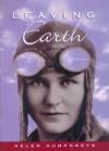 Leaving Earth - Helen Humphreys