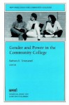 Gender and Power in the Community College: New Directions for Community Colleges, Number 89 - Barbara K. Townsend