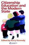 Citizenship Education and the Modern State - Kerry J. Kennedy