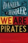 We Are Pirates - Daniel Handler