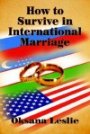 How to Survive in International Marriage - Oksana Leslie