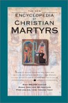 The New Encyclopedia of Christian Martyrs - Mark Water