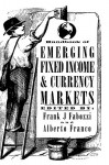 Handbook of Emerging Fixed Income and Currency Markets - Frank J. Fabozzi, Alberto Franco