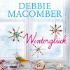 Winterglück (Rose Harbor 1) - Debbie Macomber, Elena Wilms, Deutschland Random House Audio
