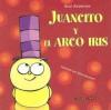 Juancito y el Arco Iris - Aide Andreone