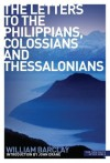 New Daily Study Bible: The Letters to the Philippians, Colossians and Thessalonians - William Barclay