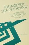 Progress in Self Psychology, V. 18: Postmodern Self Psychology - Arnold Goldberg