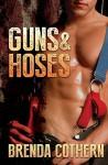 Guns & Hoses - Brenda Cothern