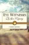 Eye Witnesses of His Majesty - T. Manning