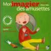 Mon Imagier Des Amusettes (1 Livre + 1 Cd Audio) Prix Du Comité Des Mamans 2002 (0 3 Ans) - Olivier Tallec