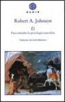 Él: Para Entender La Psicología Masculina - Robert A. Johnson, Carlos Manzano