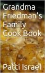 Grandma Friedman's Family Cookbook - Patti Israel, Carol Kennedy