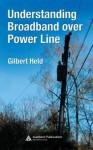 Understanding Broadband Over Power Line - Gilbert Held