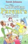 The Christian Parent's Toolkit - Sarah Johnson