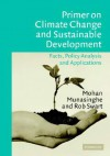 Primer on Climate Change and Sustainable Development: Facts, Policy Analysis, and Applications - Mohan Munasinghe, Rob Swart