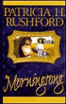 Morningsong - Patricia H. Rushford