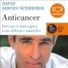 Anticancer: Prévenir et lutter grâce à nos défenses naturelles - David Servan-Schreiber, Bertrand Suarez-Pazos, Audiolib