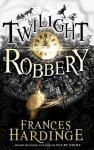 Twilight Robbery Paperback - Unabridged, March 1, 2012 - Frances Hardinge