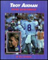 Troy Aikman - Bill Gutman