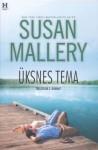 Üksnes tema (Fool's Gold, #6) - Susan Mallery, Raili Puskar