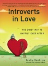 Introverts in Love: The Quiet Way to Happily Ever After - Sophia Dembling