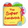 The Super Sandwich (Fabulous Food Stories) - Catherine Vase
