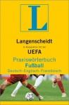 Langenscheidt Praxiswörterbuch Fußball Deutsch Englisch Französisch - Langenscheidt
