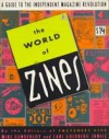 The World of Zines: Guide to the Independent Magazine Revolution - Mike Gunderloy, Cari Goldberg Janice